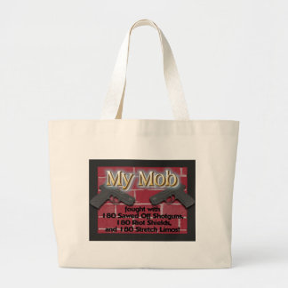 My Mob Fought With... Large Tote Bag