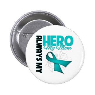 My Mom Always My Hero - Ovarian Cancer 2 Inch Round Button