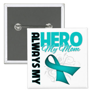 My Mom Always My Hero - Ovarian Cancer 2 Inch Square Button