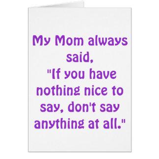 My Mom Always Said... Card