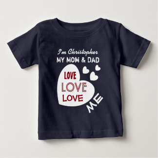 My MOM and DAD Love Me with Hearts Custom Text V10 Baby T-Shirt