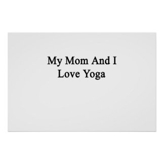 My Mom And I Love Yoga Poster