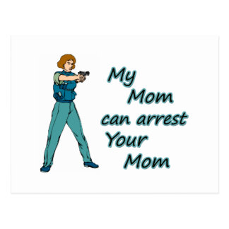 MY MOM CAN ARREST YOUR MOM POSTCARD
