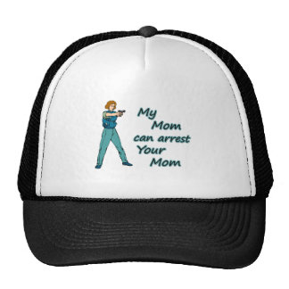 MY MOM CAN ARREST YOUR MOM TRUCKER HAT