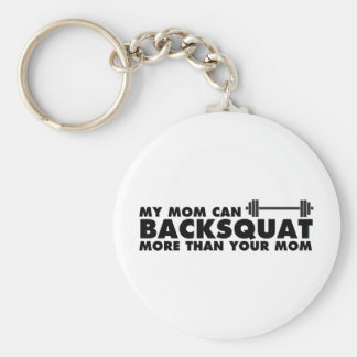 My Mom Can Backsquat! Basic Round Button Keychain
