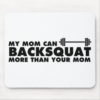 My Mom Can Backsquat! Mouse Pad
