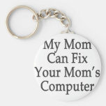 My Mom Can Fix Your Mom's Computer Key Chain