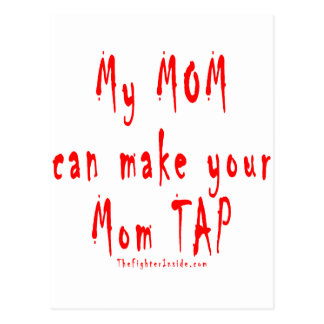 My Mom can make your Mom tap out Postcard