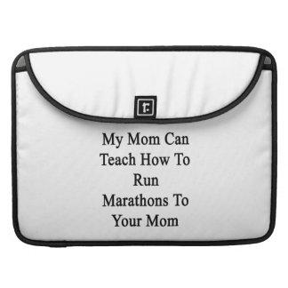 My Mom Can Teach How To Run Marathons To Your Mom. MacBook Pro Sleeve