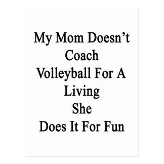My Mom Doesn't Coach Volleyball For A Living She D Postcard