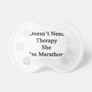 My Mom Doesn't Need Therapy She Has Marathons Inst Pacifier