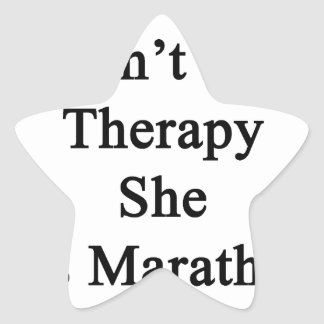 My Mom Doesn't Need Therapy She Has Marathons Inst Star Sticker