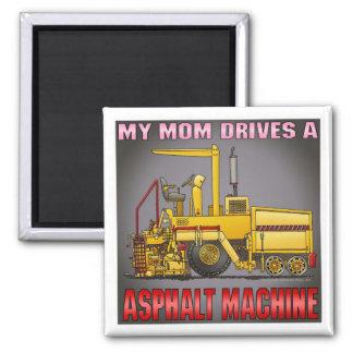 My Mom Drives A Asphalt Paving Machine Magnet
