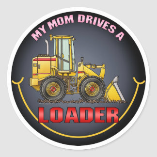 My Mom Drives A Loader Kids Sticker