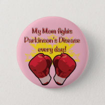 My Mom fights PD every day! Button