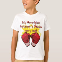 My Mom fights PD every day! T-Shirt