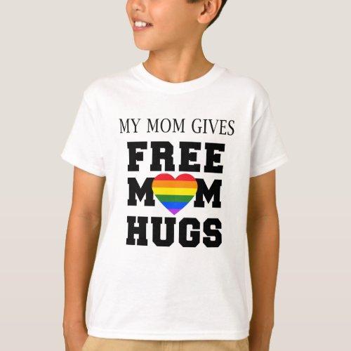My Mom Gives Free Mom Hugs T_Shirt