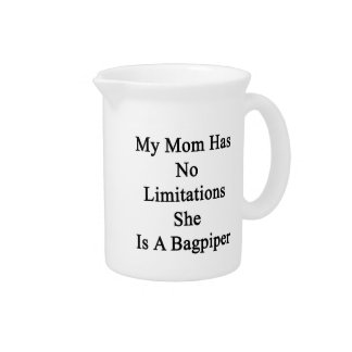 My Mom Has No Limitations She Is A Bagpiper Drink Pitcher