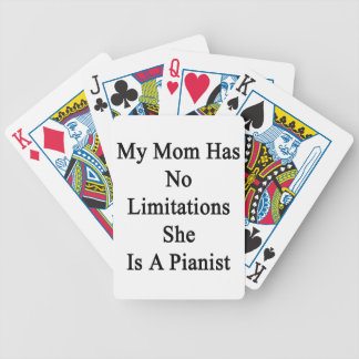 My Mom Has No Limitations She Is A Pianist. Bicycle Playing Cards