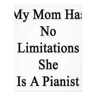 My Mom Has No Limitations She Is A Pianist. Letterhead