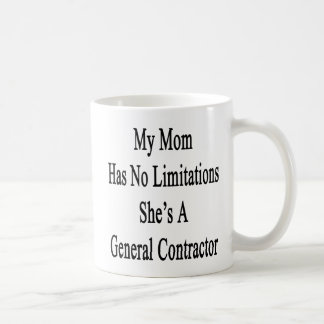 My Mom Has No Limitations She's A General Contract Coffee Mug