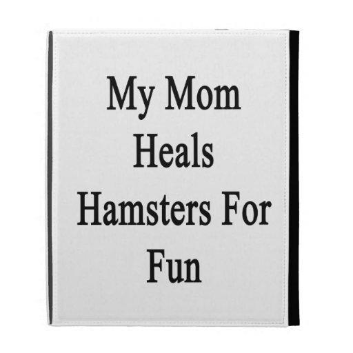 My Mom Heals Hamsters For Fun iPad Folio Cover