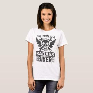 MY MOM IS A BADASS BIKER T-Shirt