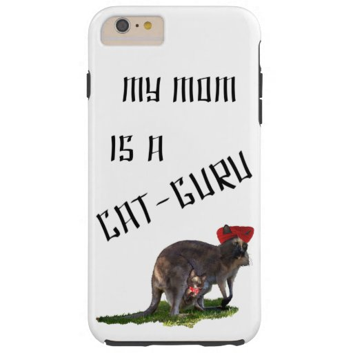 My mom is a cat-guru tough iPhone 6 plus case