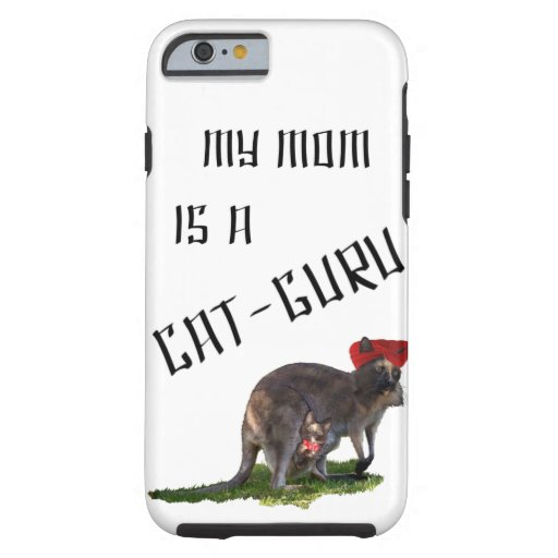 My mom is a cat-guru tough iPhone 6 case