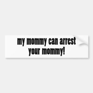My Mom is a cop Bumper Sticker