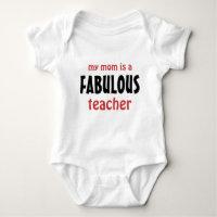 My Mom is a Fabulous Teacher Baby Bodysuit