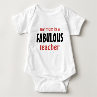 My Mom is a Fabulous Teacher Baby Bodysuit