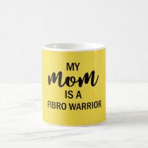 My Mom Is A Fibro Warrior Coffee Mug