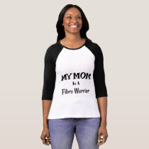 My Mom Is A Fibro Warrior Shirt