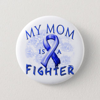My Mom Is A Fighter Blue Button