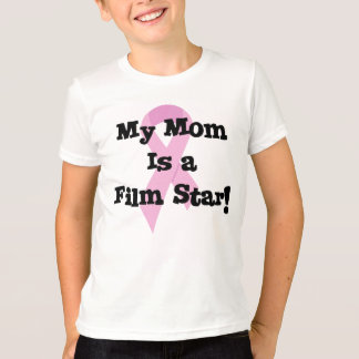 My Mom Is a Film Star T-Shirt