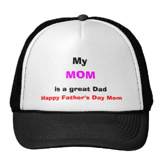 My Mom is a Great Dad Cap Trucker Hat
