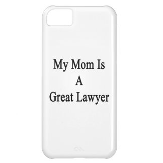 My Mom Is A Great Lawyer Case For iPhone 5C