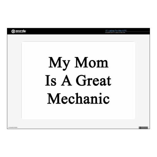 "My Mom Is A Great Mechanic 15"" Laptop Skin"