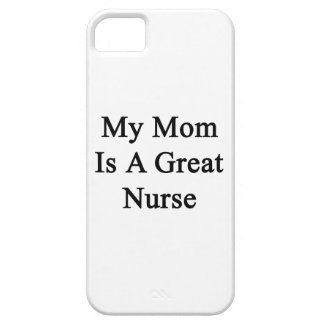 My Mom Is A Great Nurse iPhone 5 Case