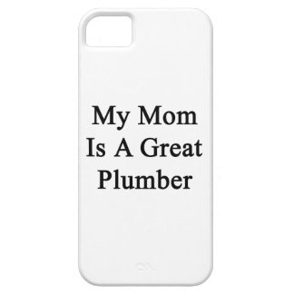 My Mom Is A Great Plumber iPhone 5 Case