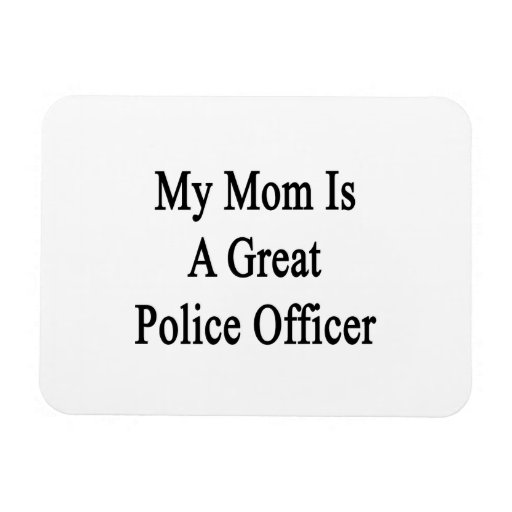 My Mom Is A Great Police Officer Vinyl Magnet