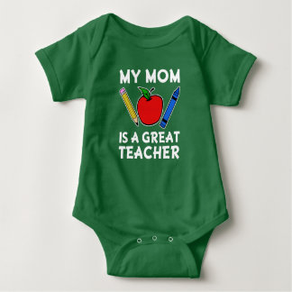 My mom is a great teacher funny baby shirt