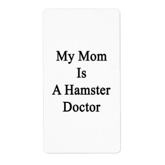 My Mom Is A Hamster Doctor Personalized Shipping Label
