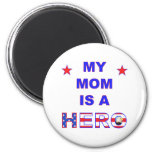 My Mom Is A Hero 2 Inch Round Magnet