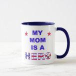 My Mom Is A Hero Mug
