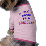 My Mom Is A Hero Pet Shirt