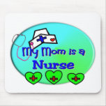 """MY MOM is a nurse""  For Nurses kids Mouse Mat"