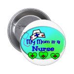 """MY MOM is a nurse""  For Nurses kids Pins"
