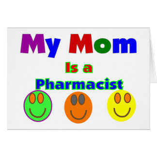 """""""My Mom is a Pharmacist""""   Kids T-Shirts/Gifts Card"""